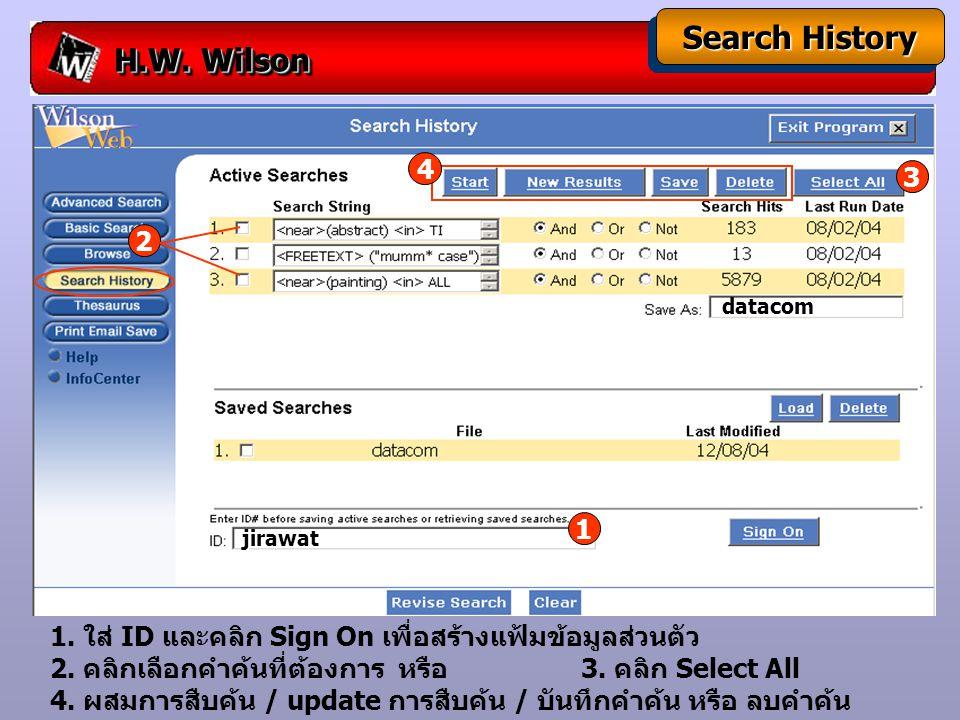 H.W. Wilson Search History 2 3 4 1 1. ใส่ ID และคลิก Sign On เพื่อสร้างแฟ้มข้อมูลส่วนตัว 2.