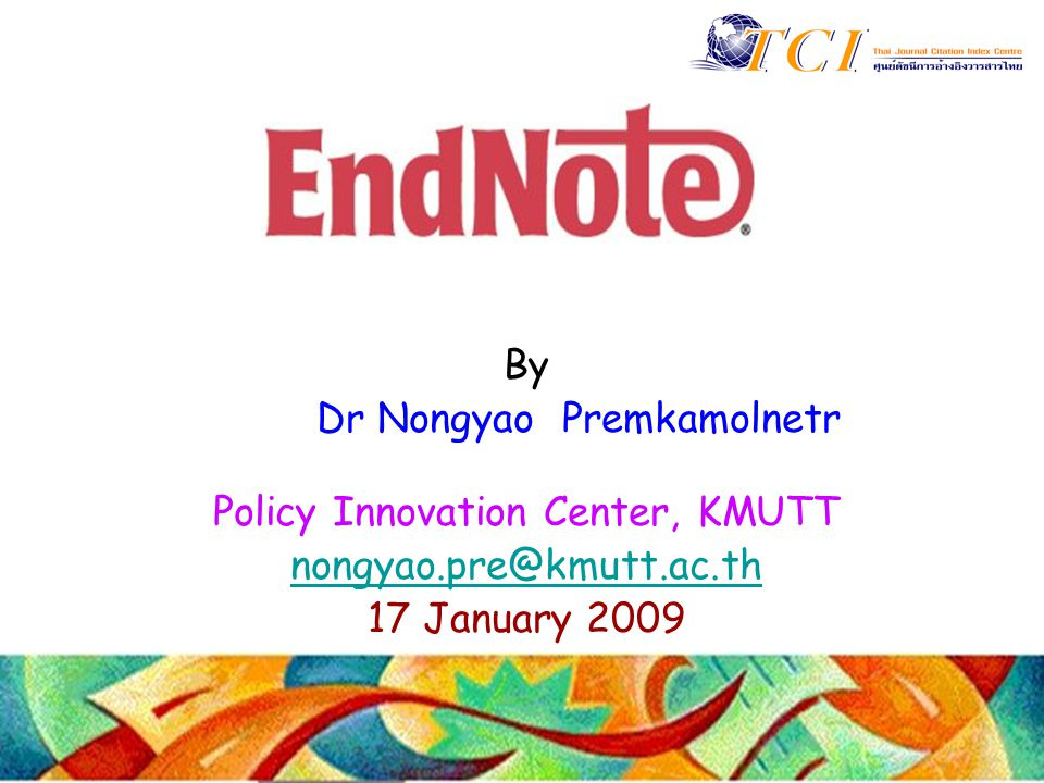 By Dr Nongyao Premkamolnetr Policy Innovation Center, KMUTT nongyao.pre@kmutt.ac.th 17 January 2009