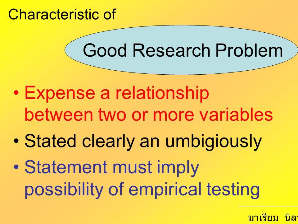 Null Hypothesis : no relationship, no difference Alternative Hypothesis :relationship, difference Directional Hypothesis >,< Nondirectional Hypothesis ≠,relationship มาเรียม นิลพันธุ์