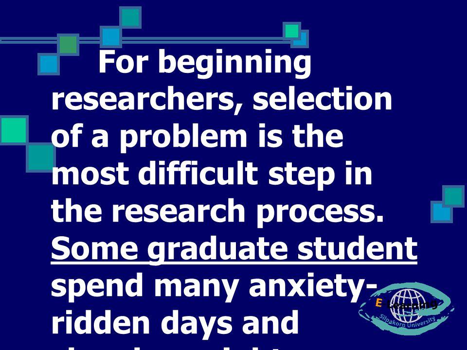 ข้อควรคำนึง ( ต่อ ) - ไม่รู้สถิติ - เลียนแบบปัญหาของผู้อื่น โดยที่ตนไม่เข้าใจ - ฝากความหวังไว้กับอาจารย์ ที่ปรึกษา เพื่อน บริบท - เลือกปัญหาโดยขาดทฤษฎี แนวคิด สนับสนุน - ได้ปัญหาในช่วงใกล้หมด เวลา ขาดการวางแผน