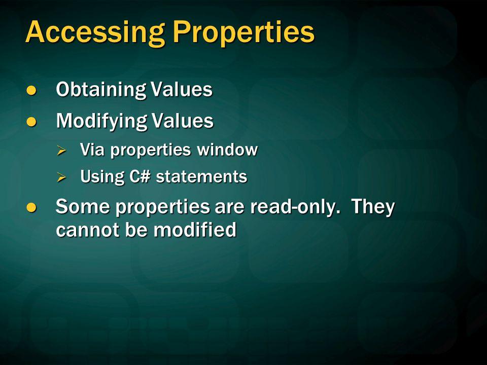 Modifying Properties Via the properties dialog Via the properties dialog Using C# statements Using C# statements textBox1.Width = 150;