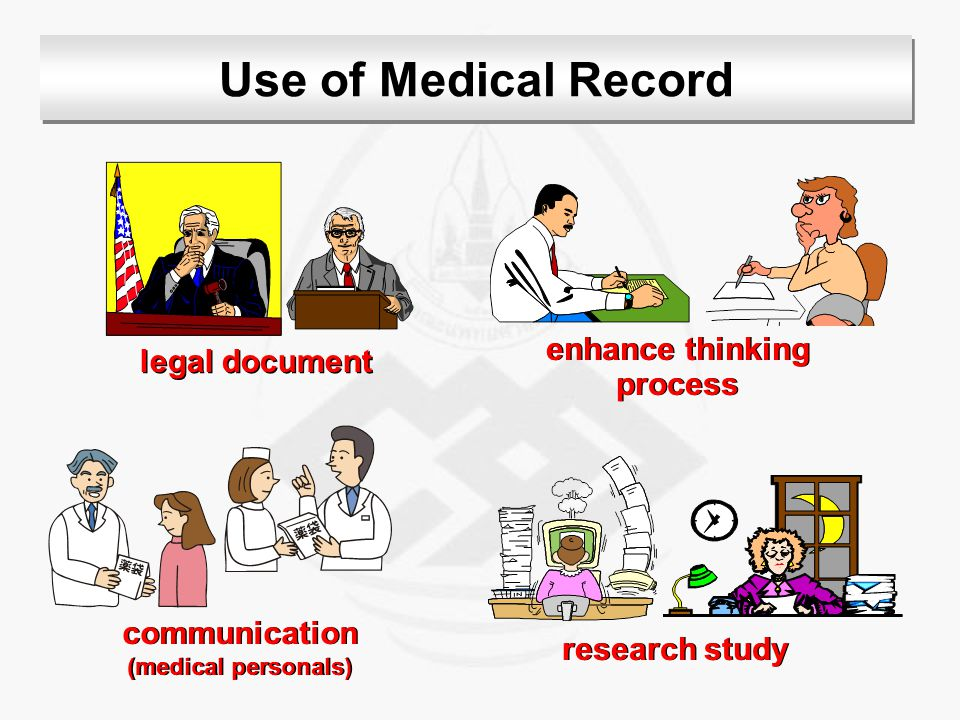 Use of Medical Record legal document enhance thinking process enhance thinking process research study communication (medical personals) communication