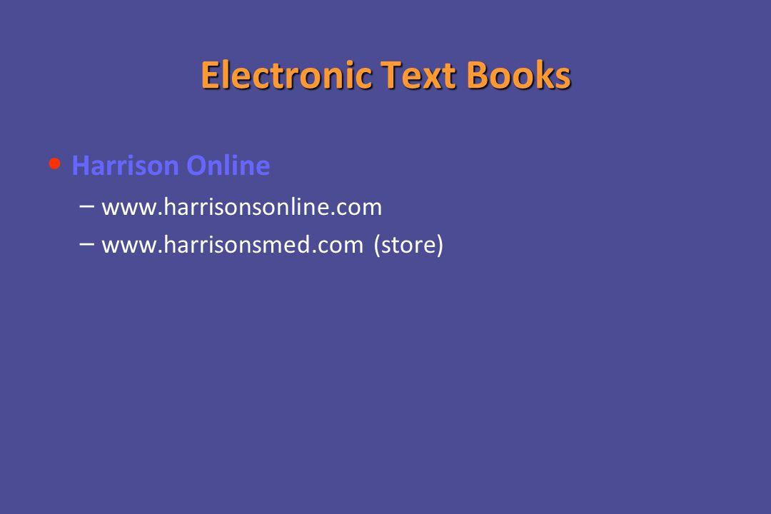 Electronic Text Books Harrison Online – – www.harrisonsonline.com – – www.harrisonsmed.com (store)