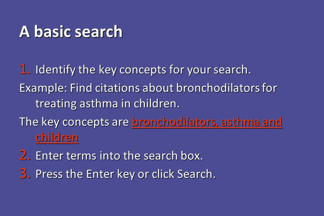 A basic search 1. Identify the key concepts for your search.