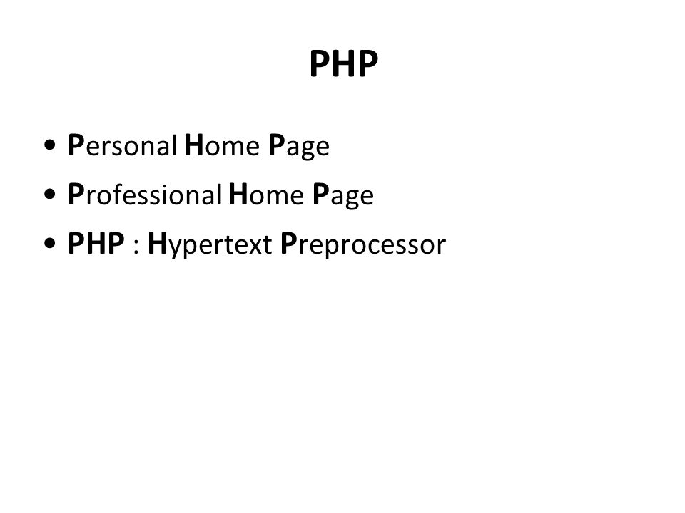 P ersonal H ome P age P rofessional H ome P age PHP : H ypertext P reprocessor