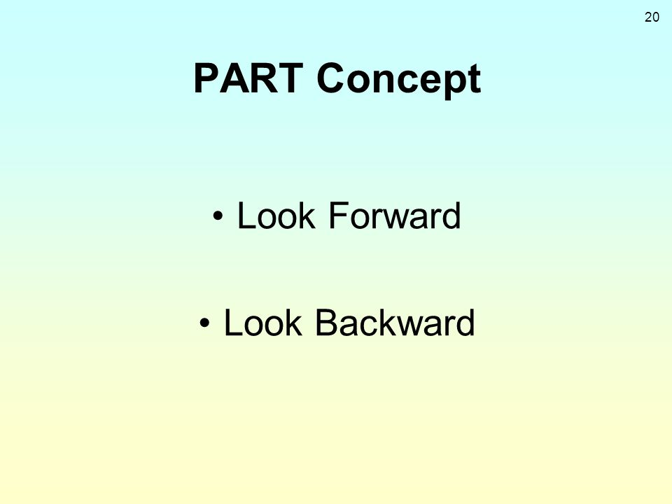 20 PART Concept Look Forward Look Backward
