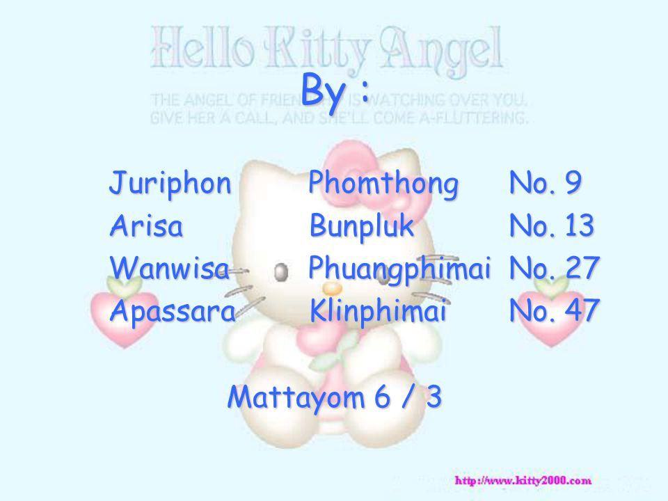 By : JuriphonPhomthongNo. 9 ArisaBunplukNo. 13 WanwisaPhuangphimaiNo.