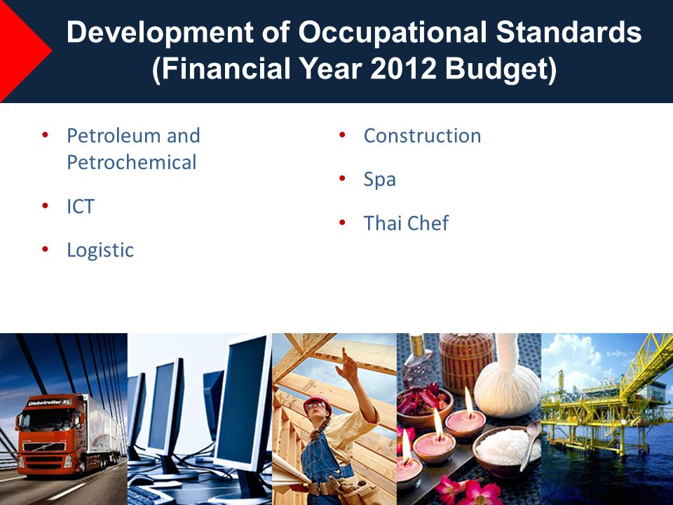 15 Petroleum and Petrochemical ICT Logistic Development of Occupational Standards (Financial Year 2012 Budget) Construction Spa Thai Chef