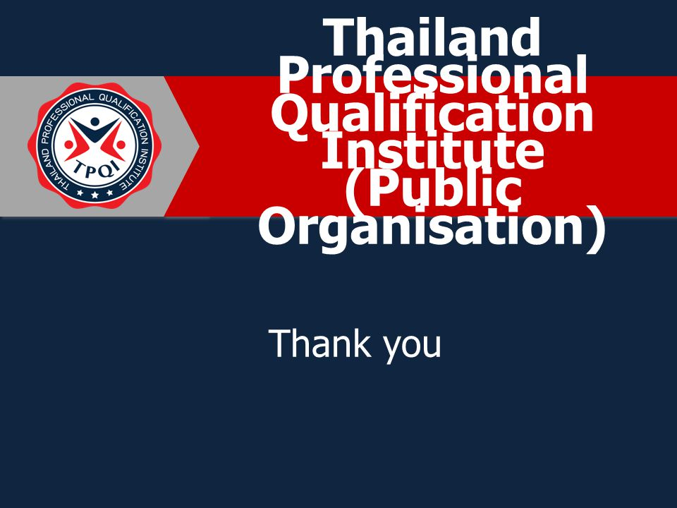 Thailand Professional Qualification Institute (Public Organisation) Thank you