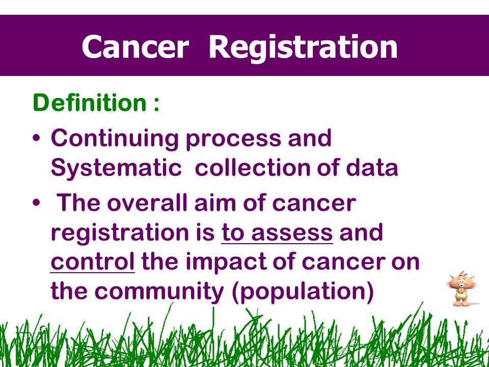Passive collection ข้อดี –ได้จำนวนข้อมูลครบถ้วน –ได้มีการติดตามผู้ป่วย –หน่วยงานทะเบียนมะเร็งลดภาระงานไม่ต้อง ใช้บุคลากรมาก –ทุกคนมีส่วนร่วม เปรียบเทียบวิธีการเก็บข้อมูล