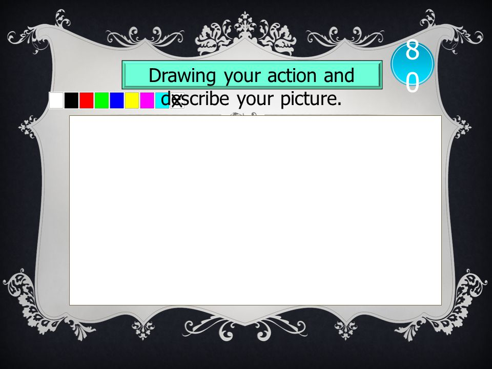 Drawing your action and describe your picture. 8080