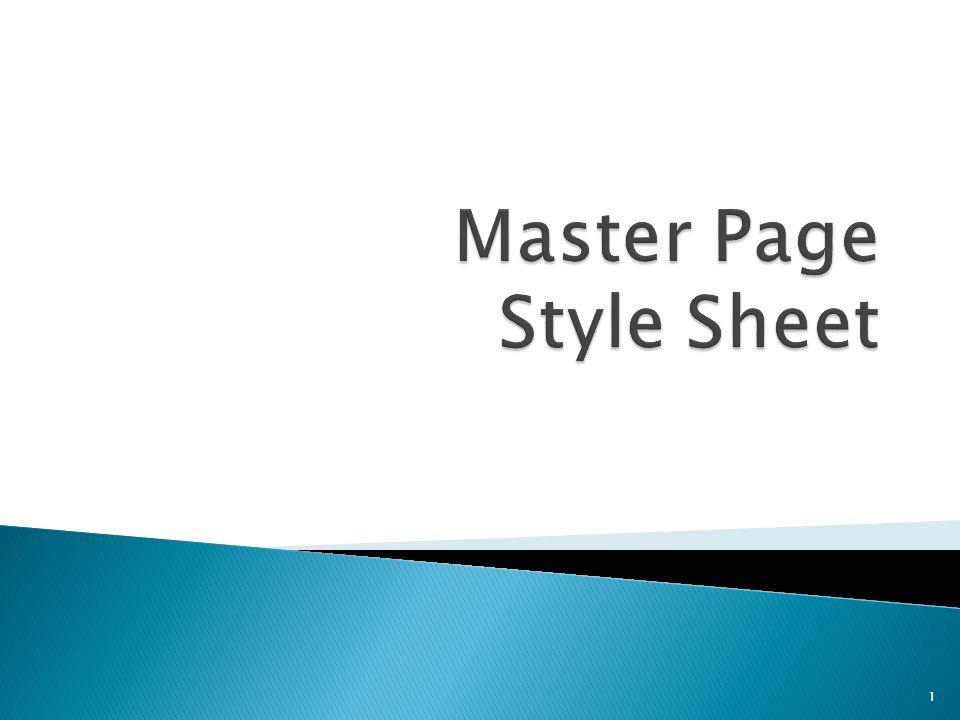 ภายในมาสเตอร์เพจ กำหนดให้มีการใช้ tag ต่างๆ เพื่อ แบ่งส่วนหน้าออกเป็น โดยเขียนเป็น external style sheet แยกไว้อีกไฟล์หนึ่งในการจัดรูปแบบ  body มีการกำหนด color, background-color, width, font-family, margin, padding, border-width, border- style,  div.header มีการกำหนด margin, border, background-color,text-align  div.menu ul li a มีการกำหนด margin, padding, border, background-color, width, line-height, vertical-align  div.menu ul li a:hover มีการกำหนด background- color, color, text-decoration  div.content มีการกำหนด font-size, background- color  div.footer มีการกำหนด background-color, font- size, text-align 42