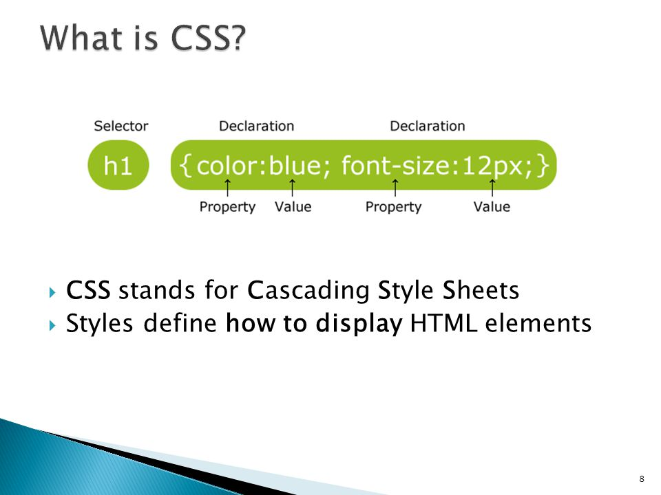  CSS stands for Cascading Style Sheets  Styles define how to display HTML elements 8