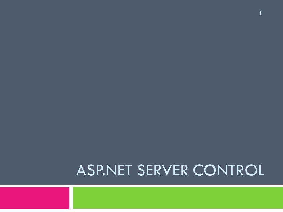 ASP.NET Server Control  คือ กลุ่มของคอนโทรลของ ASP.NET ที่ทำงานบน ฝั่งเซิร์ฟเวอร์  อยู่ในรูปแบบของ tag และสามารถแปลงให้อยู่ในรูป ของ HTML ได้เพื่อการแสดงผลบน Web browser  เช่น  การทำงานของ ASP.NET server control จะมีการ จดจำสถานะ ( ข้อมูล ) ของเว็บคอนโทรลนั้นด้วยก่อน จะ postback ไปยัง server เรียกคุณสมบัตินี้ว่า viewstate 2