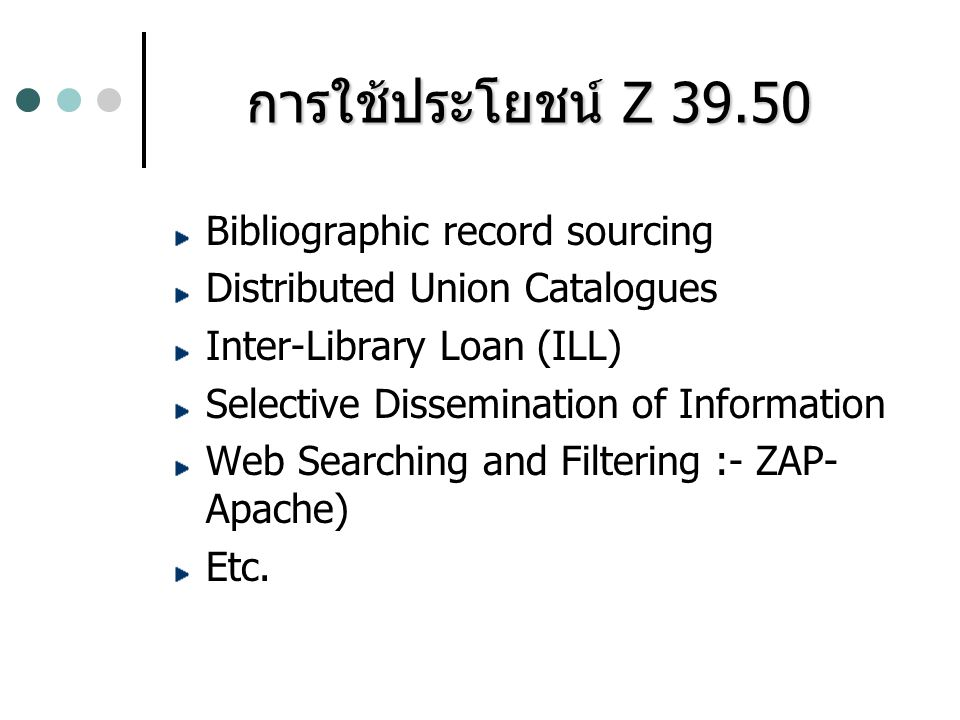 Bibliographic record sourcing Distributed Union Catalogues Inter-Library Loan (ILL) Selective Dissemination of Information Web Searching and Filtering
