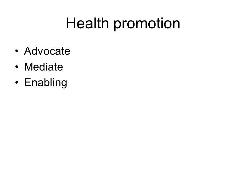 Health promotion Advocate Mediate Enabling