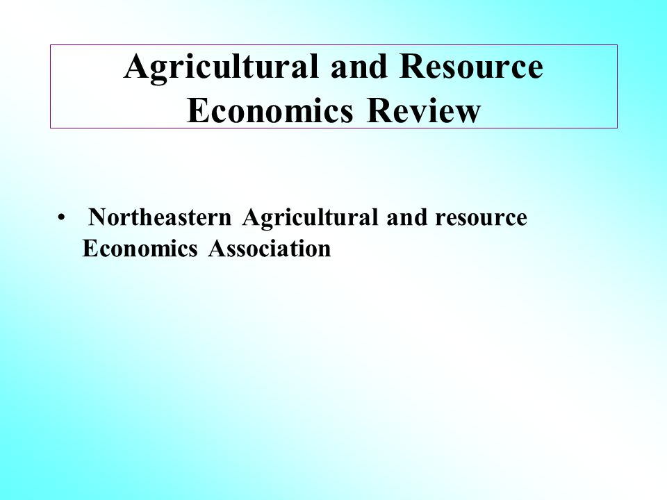 Agricultural and Resource Economics Review Northeastern Agricultural and resource Economics Association