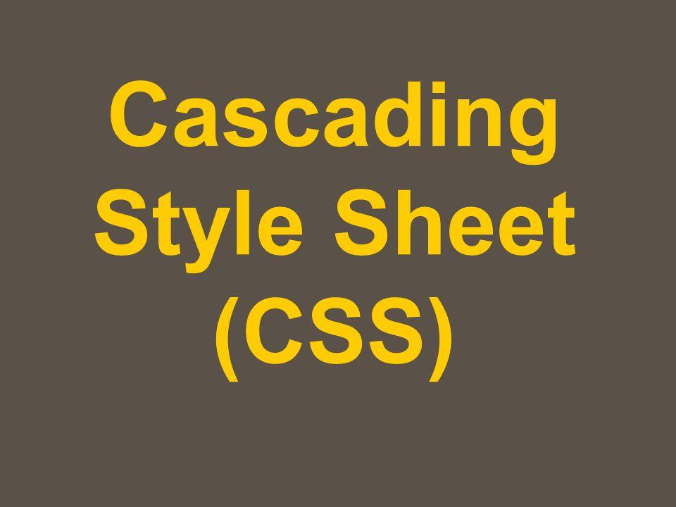 อะไรคือ Cascading Style Sheet (CSS) ชุดคำสั่งสำหรับ จัดรูปแบบ การ แสดงผลเนื้อหาภายในเว็บเพจ โดย คำสั่ง CSS ถูกนำมาใช้เสริม คุณสมบัติของ HTML