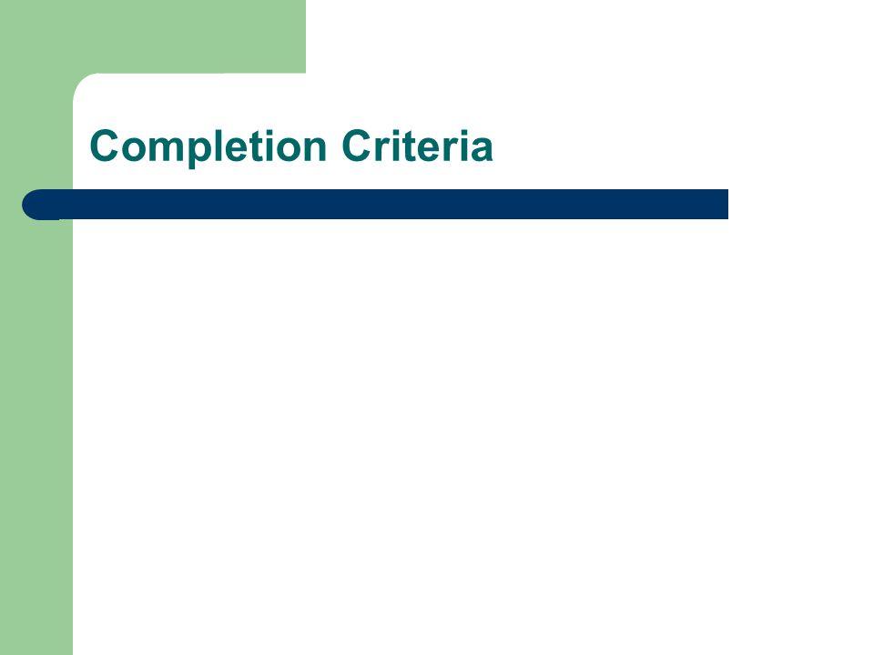 Completion Criteria