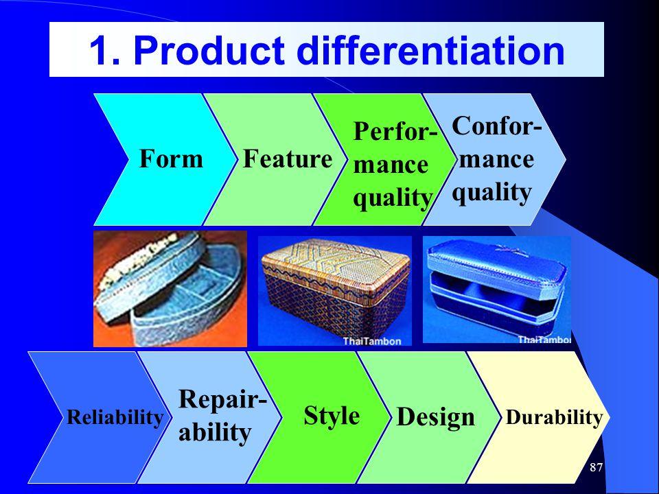 86 เครื่องมือในการสร้างความ แตกต่างทางการแข่งขัน 1.Product differentiation 2.Services differentiation 3.Personnel differentiation 4.Channel differenti