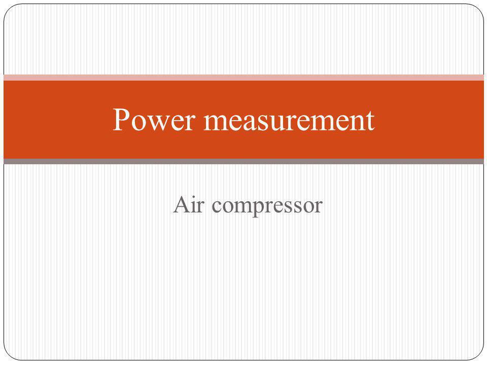 Air compressor Power measurement