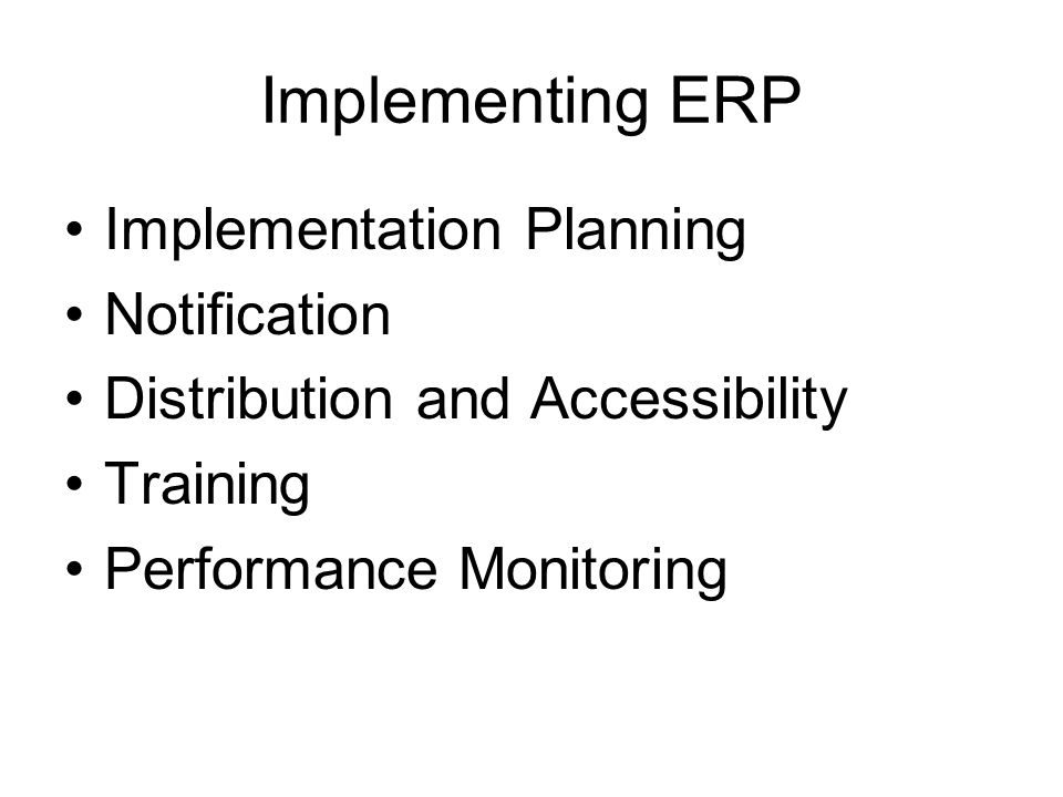 Implementing ERP Implementation Planning Notification Distribution and Accessibility Training Performance Monitoring