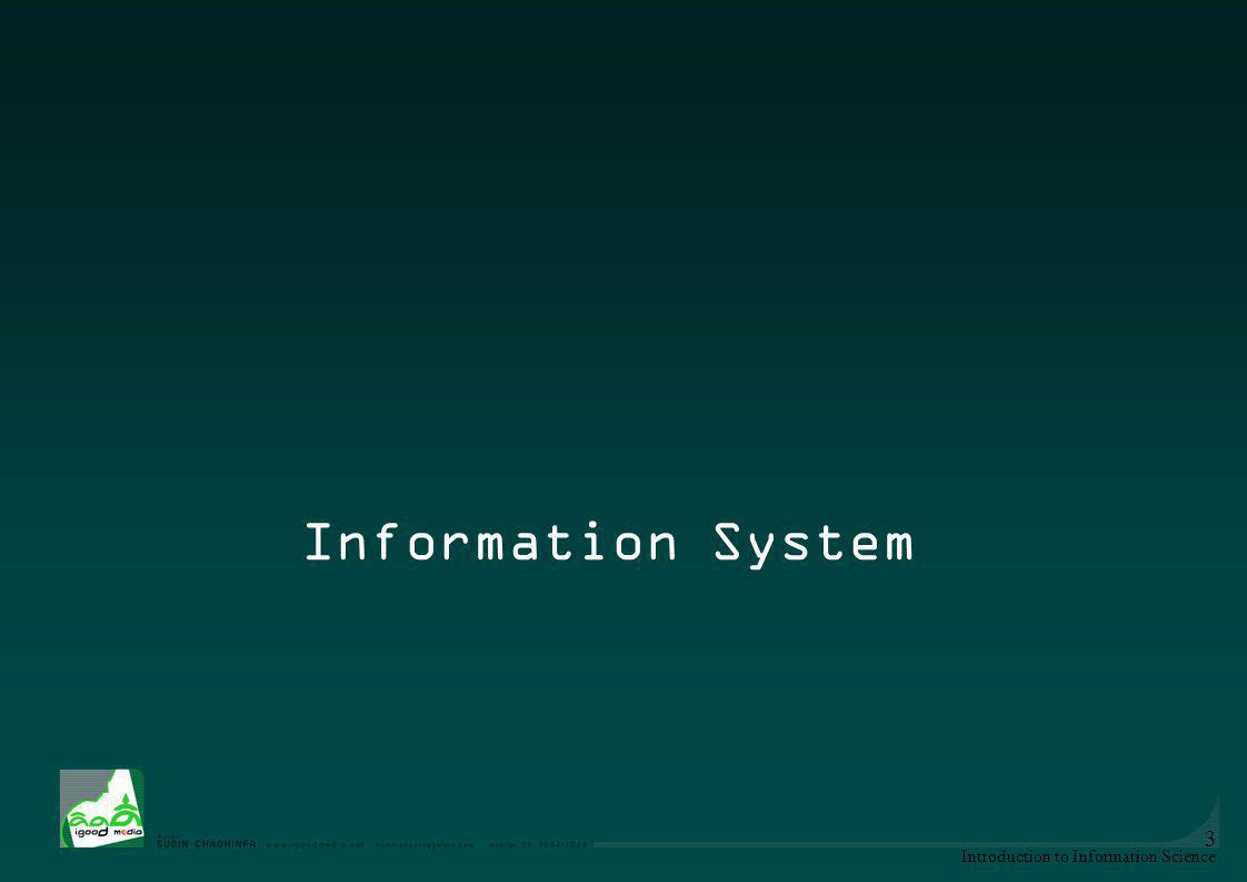 Introduction to Information Science 3 Information System
