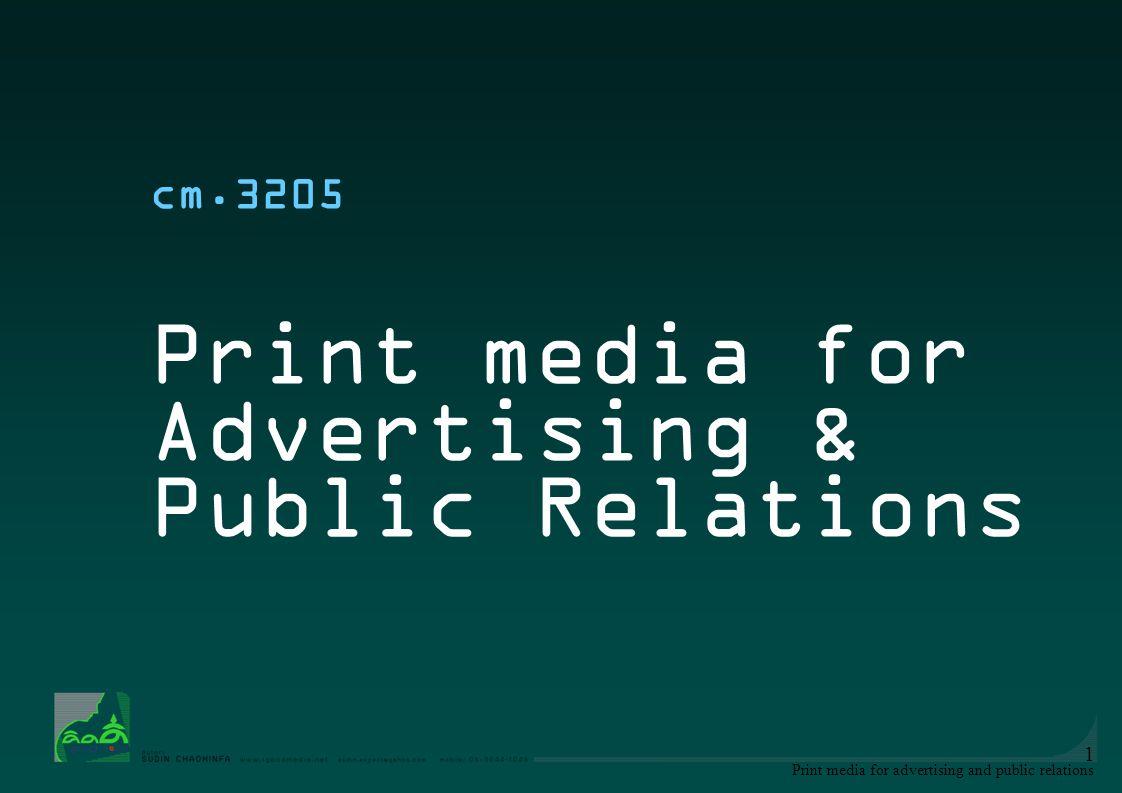 Print media for advertising and public relations 2 ความสำคัญของการสื่อความหมายด้วยภาพ + สะดุดตา (effect: feedback) + น่าสนใจ (attention: attitude/experience) + สื่อความหมายง่าย เข้าใจง่าย (awareness: perception) One picture speaks louder than thousand words + ประทับใจ (influence: exposure/knowledge)