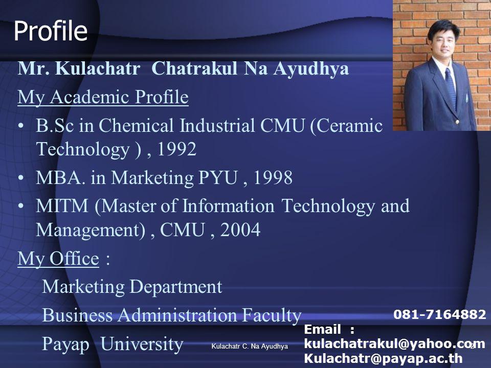 Kulachatr C.Na Ayudhya2 Profile Mr.