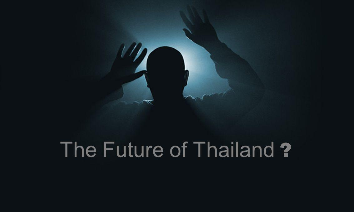 51 The Future of Thailand ?