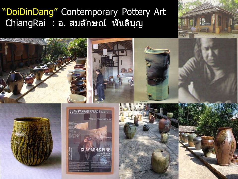 Kulachatr C. Na Ayudhya13 DoiDinDang Contemporary Pottery Art ChiangRai : อ. สมลักษณ์ พันติบุญ