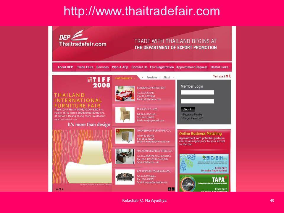 Kulachatr C. Na Ayudhya40 http://www.thaitradefair.com