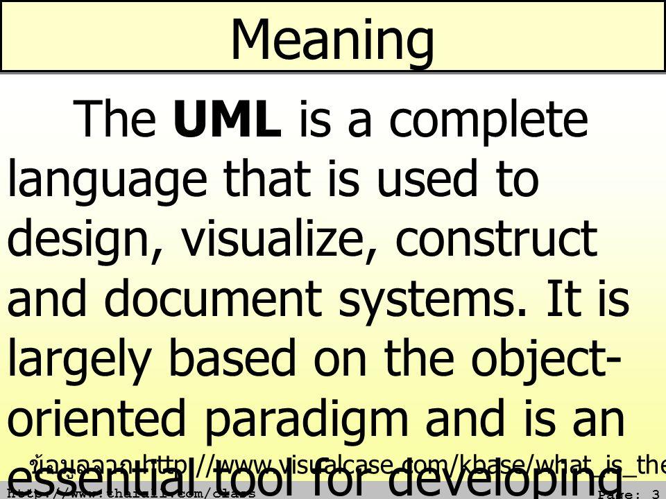 http://www.thaiall.com/class Page: 4 ประวัติของ UML จาก 3 ท่าน 3 นักพัฒนาที่ทำงานใน Rational Rose Corporation 1.