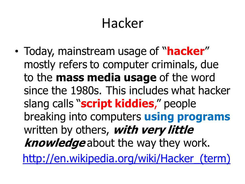 Hacker Today, mainstream usage of hacker mostly refers to computer criminals, due to the mass media usage of the word since the 1980s.