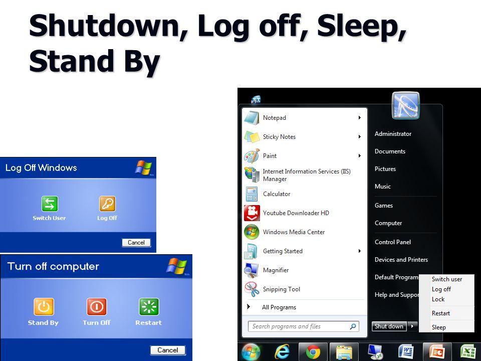 Shutdown, Log off, Sleep, Stand By