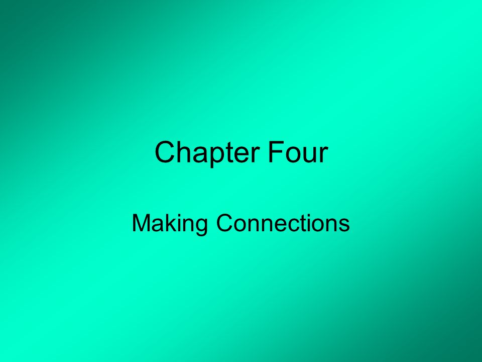 Chapter Four Making Connections