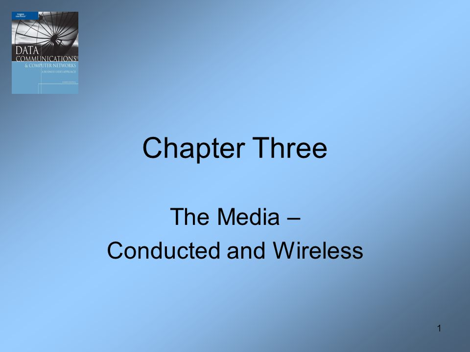 12 Coaxial Cable Chapter Three - The Media - Conducted and Wireless