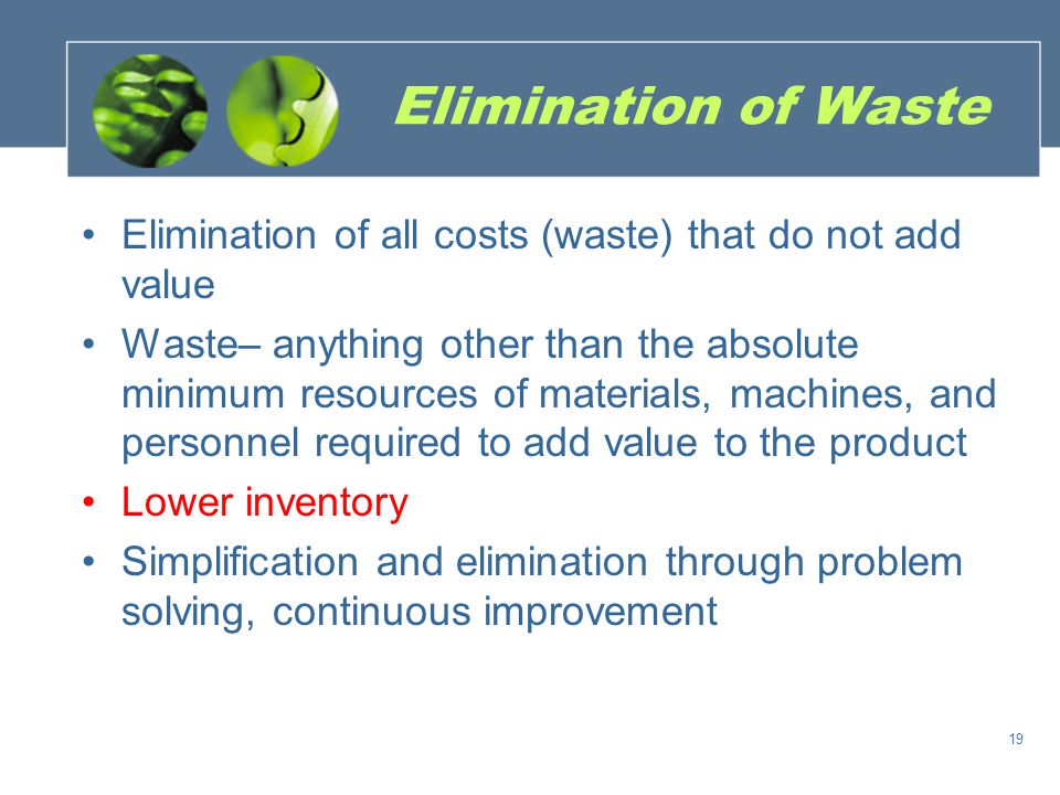 Inventory as waste Inventory can also inhibit efficient operations Inventory hides 1.