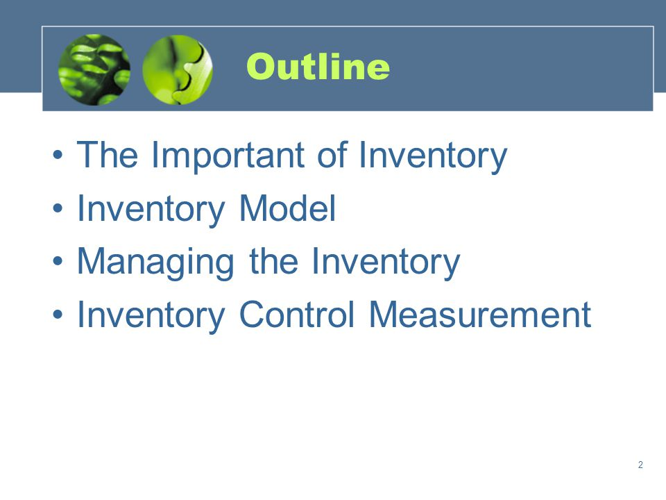 Outline The Important of Inventory Inventory Model Managing the Inventory Inventory Control Measurement 2