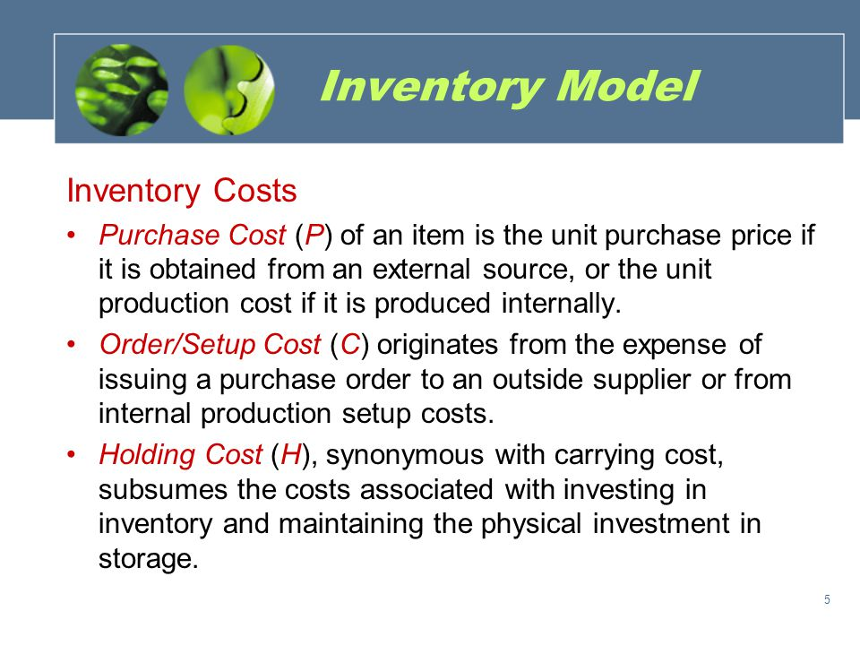 Inventory Model Inventory Costs (continued) Stockout Cost (depletion cost) is the economic consequence of an external or internal shortage.