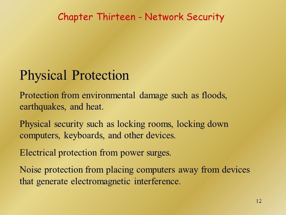 13 Physical Protection - Surveillance Proper placement of security cameras can deter theft and vandalism.