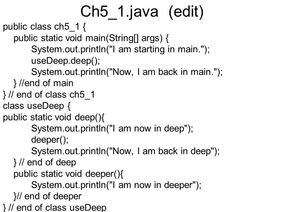 Ch5_1.java (edit) public class ch5_1 { public static void main(String[] args) { System.out.println(
