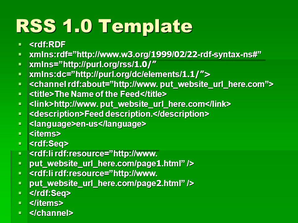 "RSS 1.0 Template  <rdf:RDF  xmlns:rdf=""http://www.w3.org/1999/02/22-rdf-syntax-ns#""  xmlns=""http://purl.org/rss/1.0/""  xmlns:dc=""http://purl.org/d"