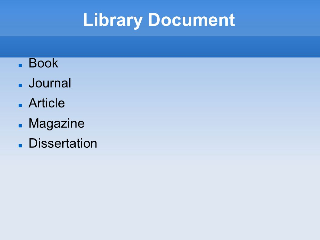 Library Document Book Journal Article Magazine Dissertation