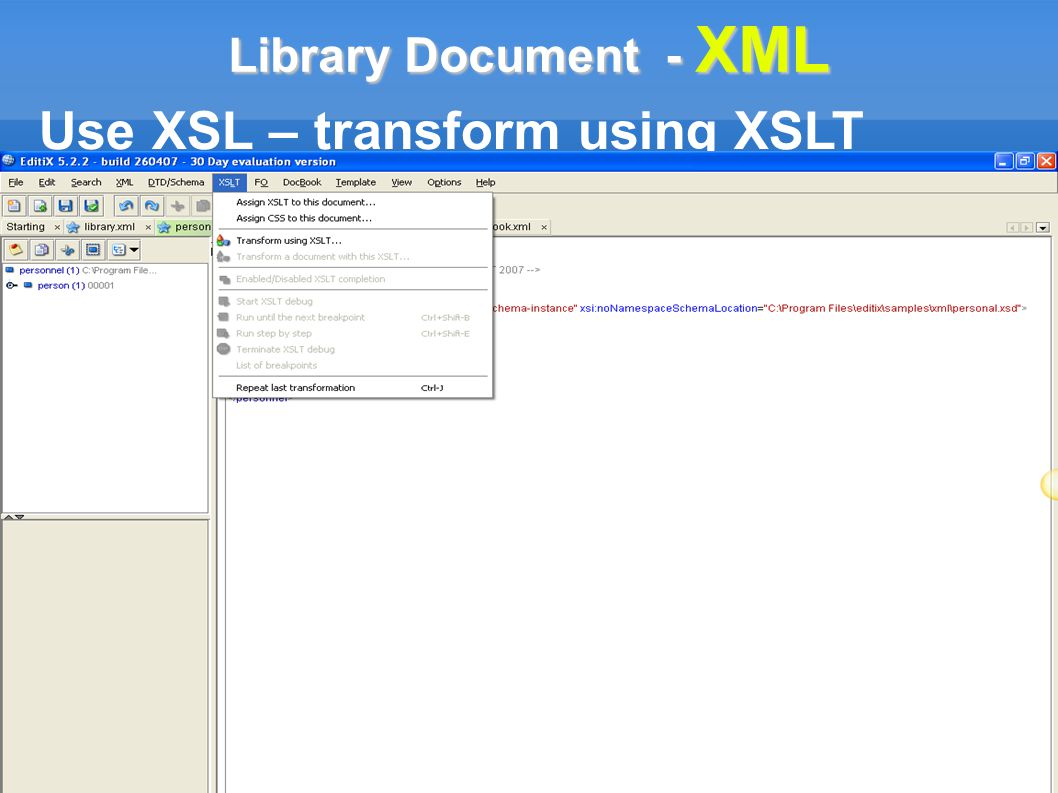 Library Document - XML Use XSL – transform using XSLT