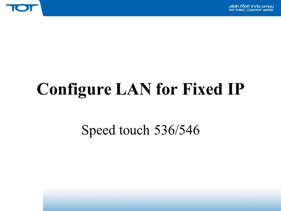 Configure LAN for Fixed IP Speed touch 536/546
