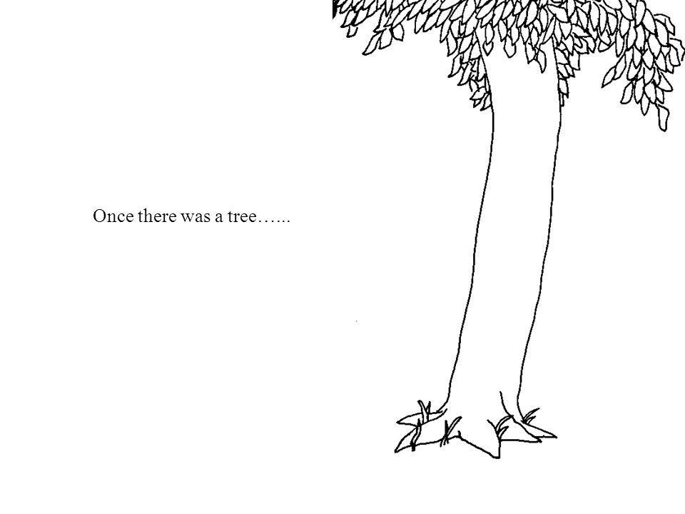 Once there was a tree…...