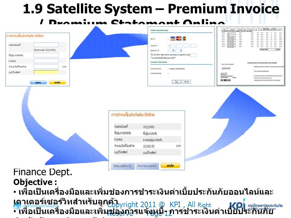 1.9 Satellite System – Premium Invoice / Premium Statement Online Copyright 2011 @ KPI, All Right Reserve - Page 12 Tentative Plan : Jan 2013 – July-2