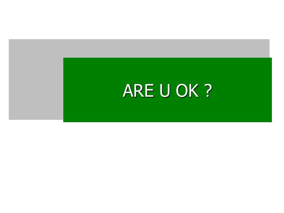ARE U OK ?