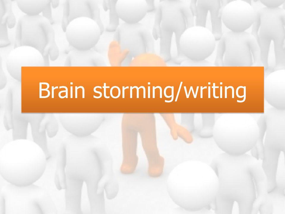 Brain storming/writing